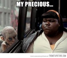 Must get my precious…Really burst out laughing.....