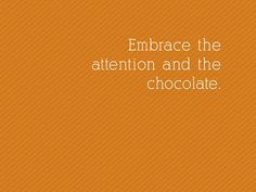 Embrace the attention and the chocolate. #MothersDay