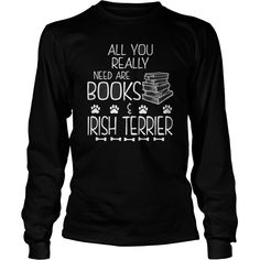 Best NEED BOOKS AND IRISH TERRIER-front Shirt #gift #ideas #Popular #Everything #Videos #Shop #Animals #pets #Architecture #Art #Cars #motorcycles #Celebrities #DIY #crafts #Design #Education #Entertainment #Food #drink #Gardening #Geek #Hair #beauty #Health #fitness #History #Holidays #events #Home decor #Humor #Illustrations #posters #Kids #parenting #Men #Outdoors #Photography #Products #Quotes #Science #nature #Sports #Tattoos #Technology #Travel #Weddings #Women