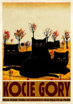 Cat Mountains - Kocie Gory - Katzengebirge Small but beautifully named mountains in Poland Check also other posters from PLAKAT-POLSKA series Original Polish poster designer: Ryszard Kaja year: 2012 size: Cat Posters, Illustrations And Posters, Boogie Nights, Denis Zilber, Black Cat Art, Black Cats, Polish Posters, Retro Poster, Kunst Poster
