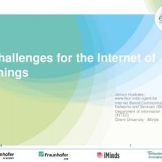 Challenges for the Internet of Things Jeroen Hoebeke, www.ibcn.intec.ugent.be Internet Based Communication Networks and Services (IBCN) Department of Inform. http://slidehot.com/resources/challenges-of-the-io-t-v1.55066/