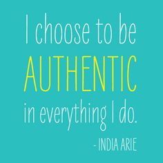 """""""Authentic"""": one of my favorite words. And I LOVE India Arie. Great Quotes, Quotes To Live By, Me Quotes, Inspirational Quotes, Humorous Quotes, Amazing Quotes, Meaningful Quotes, Motivational, India Arie"""