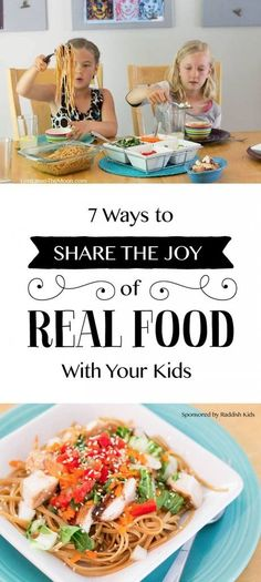 How to Get the Kids On Board: 7 Ways to Share the Joy of Real Food With Your Family *Great list of ideas...