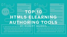 DigitalChalk: Top 10 HTML5 eLearning Authoring Tools by Robert Morris