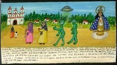 """""""Exvoto"""" made for thanking Virgin Mary for the miracle of saving a woman from alien invaders (or so she says). Exvotos are drawings that people make when they receive a miracle and are very frequent in some parts of Mexico. This blog has really cool ones."""