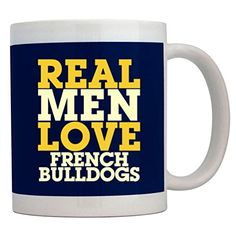 Teeburon REAL MEN LOVE French Bulldog Mug Teeburon http://www.amazon.com/dp/B00NLS3CDU/ref=cm_sw_r_pi_dp_.0tlwb150QFKQ