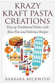 Krazy Kraft Pasta Creations: Vary up Traditional Dishes with These Fun and Delicious Recipes