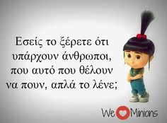 Funny Greek Quotes, Cute Quotes, Funny Quotes, We Love Minions, Funny Statuses, Picture Quotes, Affirmations, Haha, Things To Think About