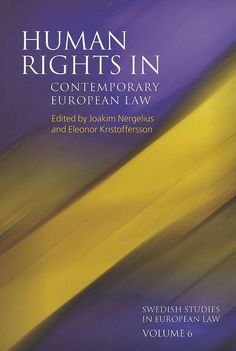 Human Rights in contemporary european law / Edited by Joakim Nergelius and Eleonor Krestoffersson, 2015