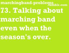 Omg this is so real.. like wheb marching band is done I don't even know what to with myself.. or my weekends