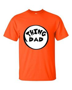 Thing Dad Funny Gift for Mother's Day Novelty T-Shirt #giftsformothers