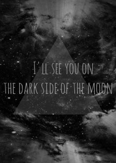"""""""I'll see you on the dark side of the moon."""" - Pink Floyd #dangerouscreatures #beautifulcreatures #yabooks #kamigarcia #quotes"""