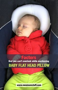 Factors that you can't overlook while purchasing Baby Flat Head Pillow  http://www.newmomstuff.com/3-baby-flat-head-pillow-picks-choose-the-best-for-your-baby