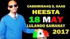 CABDIRISAAQ SALEEBAAN GAAS HEESTA 18 MAY LULANO SAMANAY CAJIIB AH HD 2017