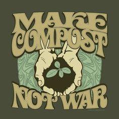 Make Compost Not War T-Shirt