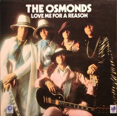 the osmonds   The Osmonds - Love Me For A Reason 1974 MGM Records [front cover ...
