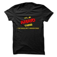 I Love Its an AMAYO thing, you wouldnt understand !! Shirts & Tees #tee #tshirt #named tshirt #hobbie tshirts #amayo
