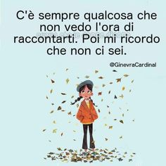 Italian Quotes, The Ugly Truth, Sweet Words, Beautiful Words, Bff, Inspirational Quotes, Thoughts, Feelings, Fictional Characters