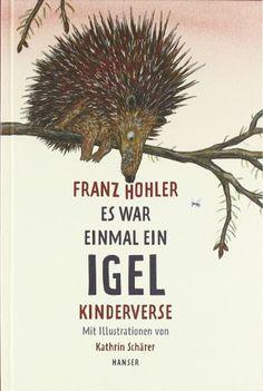 Es war einmal ein Igel: Kinderverse von Franz Hohler http://www.amazon.de/dp/3446236627/ref=cm_sw_r_pi_dp_574oub1NCFBKX