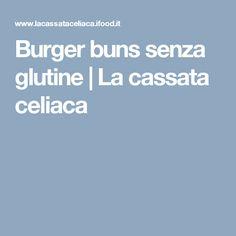 Burger buns senza glutine   La cassata celiaca