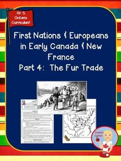 First Nations and Europeans in New France Part 4 - The Fur Trade - supports the Grade 5 Ontario Social Studies Curriculum! Ontario Curriculum, Social Studies Curriculum, 6th Grade Social Studies, Social Studies Activities, Teaching Social Studies, Teaching Tools, Teaching Resources, Teaching Ideas, Classroom Resources