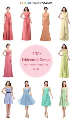 Bridesmaid Dresses in 500+ Styles & 100+ Colors that won't Break your bank. Custom Made to closely fit your Own Size.