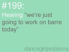 Every year for the first 5 months of dance season.