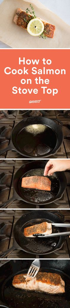 It's a ridiculously easy weeknight dinner. http://greatist.com/eat/how-to-cook-salmon-on-the-stove