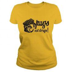 I Love pugs not drugs T shirts