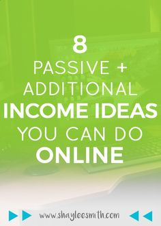 8 Passive   Additional Income Ideas You Can Do Online << Shaylee Smith