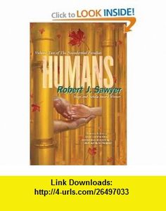 Humans (Neanderthal Parallax) (9780765326331) Robert J. Sawyer , ISBN-10: 0765326337  , ISBN-13: 978-0765326331 ,  , tutorials , pdf , ebook , torrent , downloads , rapidshare , filesonic , hotfile , megaupload , fileserve