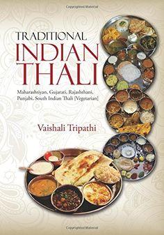 Traditional Indian Thali: Maharashtiyan, Gujarati, Rajashthani, Punjabi, South Indian Thali [Vegetarian] by Vaishali Tripathi http://www.amazon.com/dp/9384391786/ref=cm_sw_r_pi_dp_W2Pmwb0AD13WJ