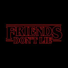Shop Friends Don't Lie stranger things t-shirts designed by TopNotchy as well as other stranger things merchandise at TeePublic. Stranger Things Pins, Stranger Things Merchandise, Stranger Things Aesthetic, Stranger Things Season 3, Stranger Things Netflix, Cute Wallpapers, Wallpaper Backgrounds, Day Of The Shirt, Don T Lie