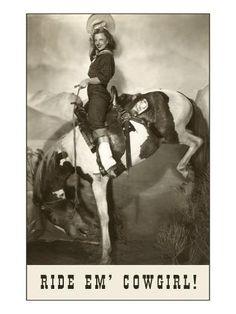 Art Print: Ride 'Em Cowgirl, Woman on Bucking Horse Art Print : Vintage Cowgirl, Cowboy And Cowgirl, Cowgirl Room, Cowboy Boots, Cowgirl Bedroom Decor, Palomino, Horse Art, Banksy, Vintage Prints