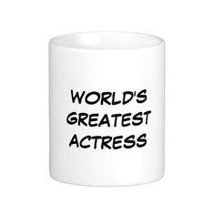 """World's Greatest Actress"" Mug"