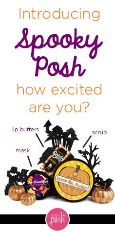 Perfectly Posh introduces its Halloween Line, Spooky Posh. There is a pumpkin scrub, a pumpkin mask, and three new yummy lip butters. Try some today. These awesome products are limited and will go fast!   http://www.perfectlyposh.us/PERFECTLYMADEPOSH