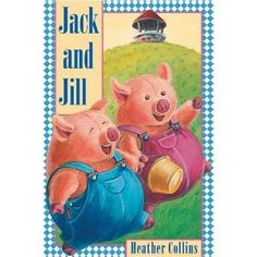 Jack and Jill, illustrated by Heather Collins Traditional Nursery Rhymes, Nursery Rhymes Songs, Jack And Jill, Poetry Books, Teaching Kids, Lesson Plans, Animation, Christmas Ornaments, Holiday Decor