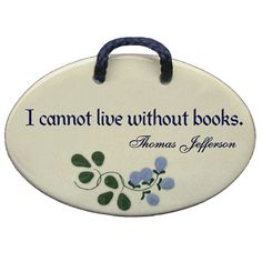 7ff7f20d1a4e4 I Cannot Live Without Books Sign. Library Of CongressI ...