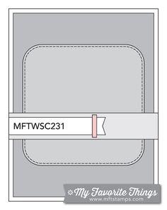MFT Card Challenges: Wednesday Sketch Challenge - Sketch 231
