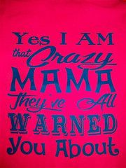 Southern Chics Funny Crazy Mama Mom Mother Comfort Colors Girlie Bright T Shirt Available in sizes Adult Picture is of the back of the shirt, Front of the shirt has southern chics logo Sarcastic Quotes, Funny Quotes, Mama Quotes, Wisdom Quotes, Country Girl Life, Act For Kids, Girlie Style, Crazy Mom, Southern Sayings