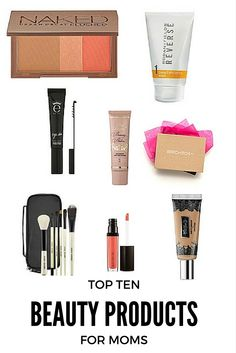 Looking for some beauty products to freshen up your routine. See my top ten everyday products for moms.
