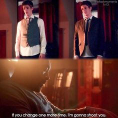 """""""If you change one more time, I'm gonna shoot you"""" - Barry and Joe #TheFlash"""