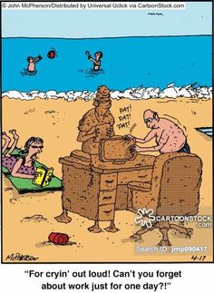 Do you find it hard to switch off when on vacation? 'For cryin' out loud! Can't you forget about work for just one day? Beach Cartoon, Cartoon Pics, Political Cartoons, Funny Cartoons, Funny Beach Pictures, Summer Humor, Funny Summer, Lawyer Humor, Beach Humor