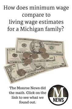 How does minimum wage compare to living wage estimates for a Michigan family? The Monroe News did the math. Click on the link to see what we found out.