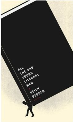 All the Sad Young Literary Men by Keith Gessen   Cover by The Heads of State