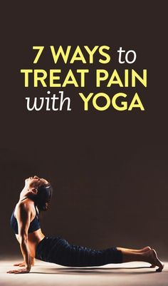 7 Ways To Treat Pain With Yoga