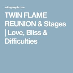 TWIN FLAME REUNION & Stages | Love, Bliss & Difficulties