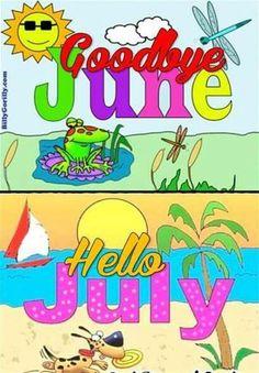 Wonderful Goodbye June Hello July Photo Gallery