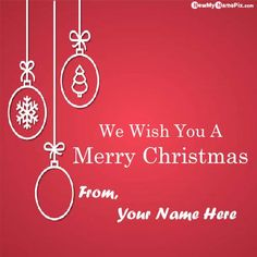 Merry Happy Christmas Greeting Photo With Name Wishes, Xmas Wish You All Friend Images Create Name Cards, Beautiful Send Christmas Tree Pictures On Name Write, Personalized Name Print Best Collection Online Edit Photo Cards Free, Most Popular Unique Design Merry Christmas Wallpapers Whatsapp Status Download. Merry Christmas Wallpaper, Happy Merry Christmas, Merry Happy, Christmas Greetings, Christmas Pictures Free, Christmas Images, Xmas Wishes, New Year Wishes, Christmas Day Celebration