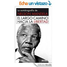 El largo camino hacia la libertad : la autobiografía de Nelson Mandela.  La fascinante autobiografía de la figura moral y política más destacada de nuestro tiempo. El largo camino hacia la libertad es la estimulante historia de la vida épica de Nelson Mandela, una historia de adversidades, resistencia y triunfo final narrada con la claridad y elocuencia de un líder nato.  Nelson Mandela represe... http://katalogoa.mondragon.edu/janium-bin/janium_login_opac.pl?find&ficha_no=76290